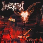 INCANTATION Blasphemy