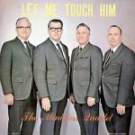 """THE MINISTER'S QUARTET """"Let Me Touch Him"""""""