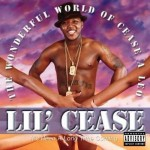 """Lil Cease """"The Wonderful World Of Cease A Leo"""""""