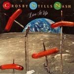 "CROSBY, STILLS & NASH ""Live It Up"""