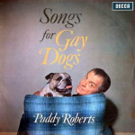 """Paddy Roberts """"Songs For Gay Dogs"""""""