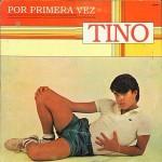 """Tino """"Por Primera Vez"""""""