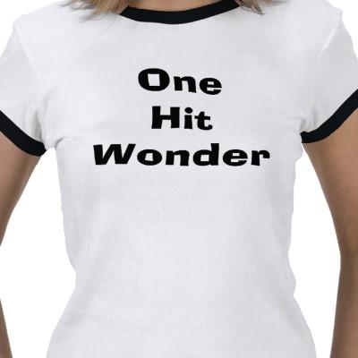 one hit wonder tshirt