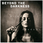 Beyond the Darkness Blind Shadows
