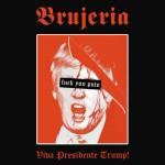 BRUJERIA: «Мы записали тему «Viva Presidente Trump!», потому что он готов набросить нужное количество дерьма! И мы хотим того же!»