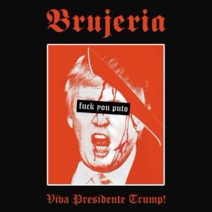 BRUJERIA Releases Viva Presidente Trump